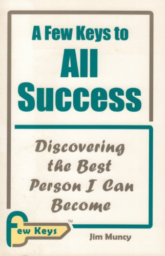A Few Keys to All Success: Discovering the Best Person I Can Become
