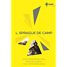 L. Sprague de Camp SF Gateway Omnibus: Lest Darkness Fall, Rogue Queen, The Tritonian Ring (Sf Gateway Library) by L. Sprague deCamp (2014-02-27)