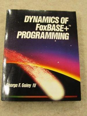 Dynamics of Foxbase+ Programming