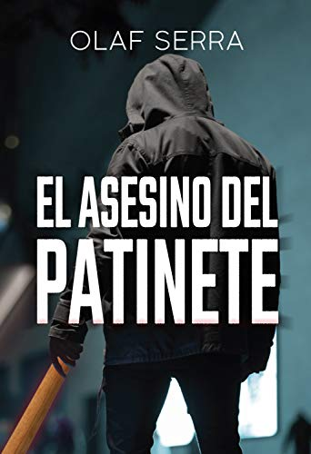 El asesino del patinete (Spanish Edition) - Kindle edition ...