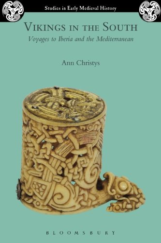 Vikings in the South: Voyages to Iberia and the Mediterranean (Studies in Early Medieval History)