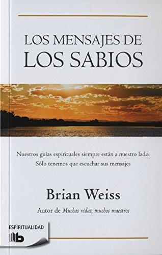 Mensajes de los sabios (Spanish Edition) [Briam Weiss] (Tapa Blanda)