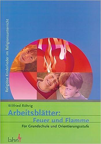 Arbeitsblätter: Feuer und Flamme: Für Grundschule und ...