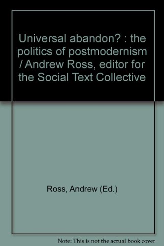 Universal Abandon? The Politics of Postmodernism