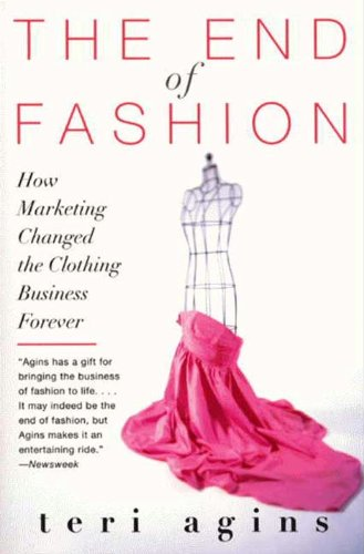 The End of Fashion: The Mass Marketing of the Clothing Business ...