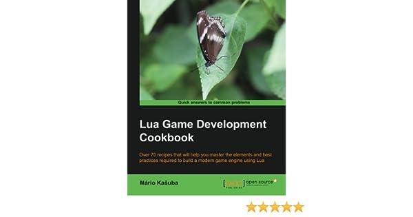 Lua Game Development Cookbook: Mario Kasuba: 9781849515504