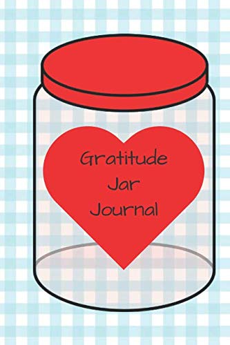 (Gratitude Jar Journal Red Heart: Diary Notebook Pages with Jar Shapes to Fill Out, Can Be Removed & Put In Your Jar or Kept as a Book (Gratitude Series))