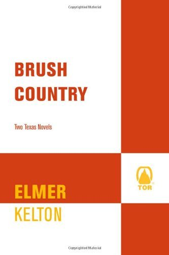 By Elmer Kelton - Brush Country: Two Texas Novels (2006-02-08) [Hardcover] ebook