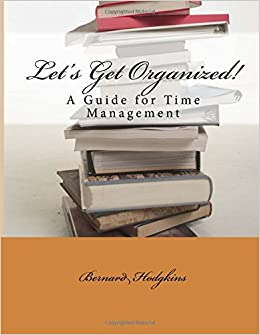 Let's Get Organized! A Guide for Time Management