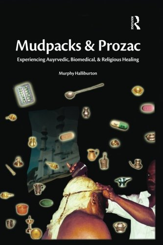mudpacks-and-prozac-experiencing-ayurvedic-biomedical-and-religious-healing