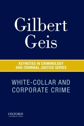 White-Collar and Corporate Crime (Keynotes Criminology Criminal Justice) by Gilbert Geis (2015-11-03)