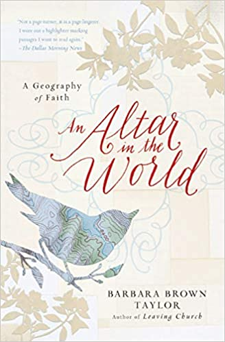 An Altar In The World A Geography Of Faith By Barbara Brown Taylor