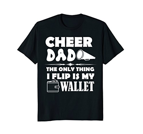 Mens CHEER DAD - The Only Thing I Flip Is My Wallet T Shirt Funny Large Black - Cheer Dad Shirts