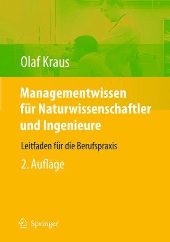 Managementwissen für Naturwissenschaftler und Ingenieure: Leitfaden für die Berufspraxis