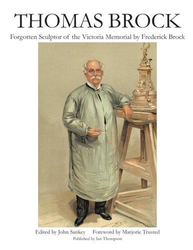 Thomas Brock: Forgotten Sculptor of the Victoria Memorial