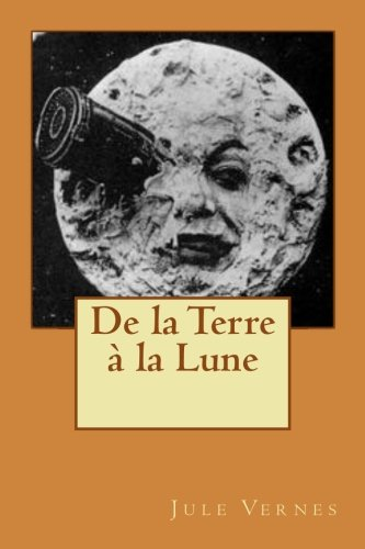 Read Online De la Terre à la Lune (French Edition) PDF