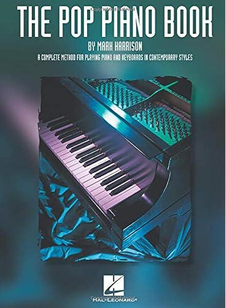 The Pop Piano Book: Harrison, Mark: 0073999857412: Books - Amazon.ca