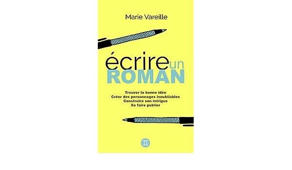 26ff35b3f79 Amazon.com  Ecrire un roman  Comment devenir écrivain