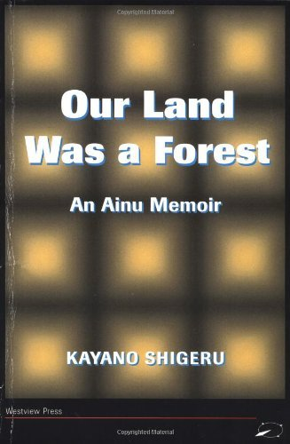 by-kayano-shigeru-our-land-was-a-forest-1st-first-edition