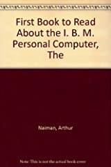 The First Book to Read about the IBM Personal Computer Paperback