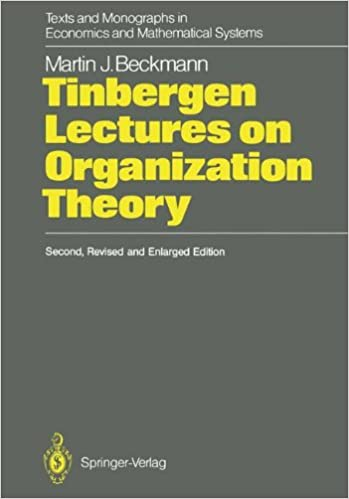 Book Tinbergen Lectures on Organization Theory (Texts and Monographs in Economics and Mathematical Systems)