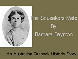 barbara baynton squeakers mate Special features: on the bench with the great macarthy, all new interview featurette with actor john jarratt, original theatrical trailer, audio commentary by executive producer richard brennan and composer bruce smeaton, barbara baynton's squeakers' mate a 35mm short film by director david baker.
