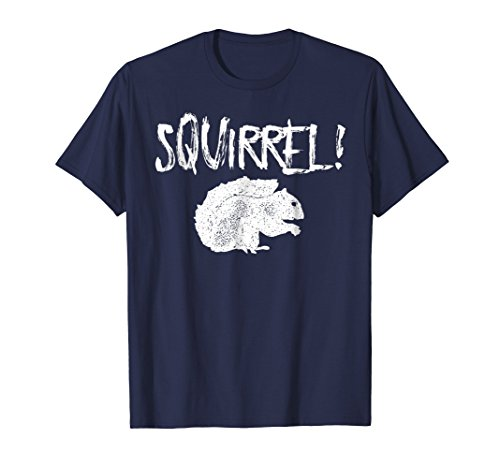 That Squirrel - Funny Shirt With Large Squirrel that says Squirrel!
