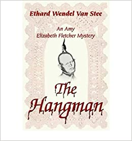 The Hangman: An Amy Elizabeth Fletcher Mystery