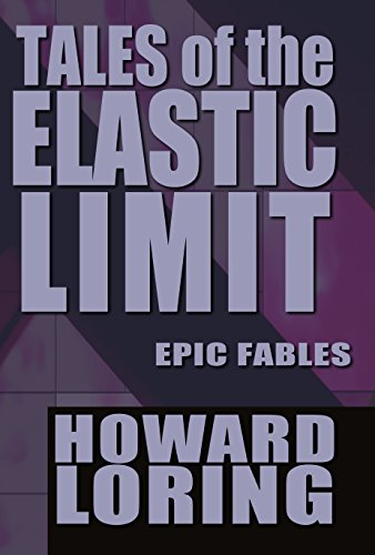 Tales of the Elastic Limit - Twelve Epic Fables