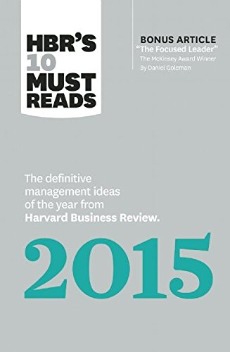 HBR's 10 Must Reads 2015: The Definitive Management Ideas of the Year from Harvard Business Review (with bonus McKinsey…