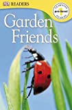 Garden Friends, Dorling Kindersley Publishing Staff, 0756661684