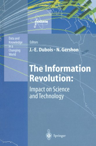The Information Revolution: Impact on Science and Technology (Data and Knowledge in a Changing World)