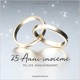 Xxv Anniversario Di Matrimonio.25 Anni Insieme Libro Degli Ospiti Per Aniiversario Di