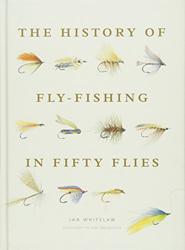 History of Fly-Fishing in Fifty Flies ()