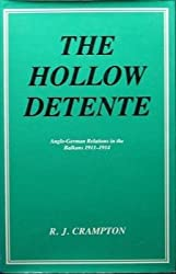 The Hollow Detente: Anglo-German Relations in the Balkans, 1911-1914