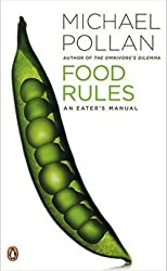 Michael Pollan: Food Rules : An Eater's Manual (Paperback); 2009 Edition