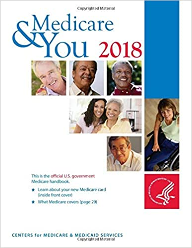 Medicare & You 2018: Centers for Medicare & Medicaid