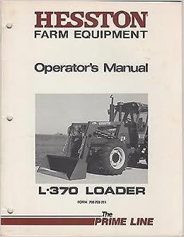 1984 HESSTON FARM EQUIPMENT L-370 LOADER Form #700 703 311 OPERATOR