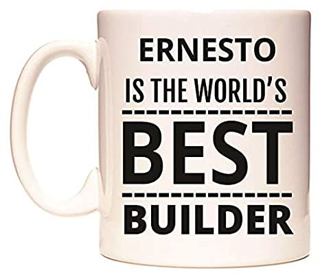 ERNESTO IS THE WORLDS BEST BUILDER Taza por WeDoMugs