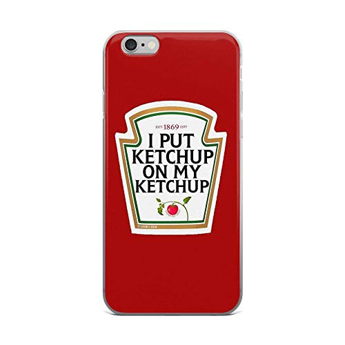 iPhone 6 Plus/6s Plus Pure Clear Case Cases Cover I Put Ketchup on My Ketchup