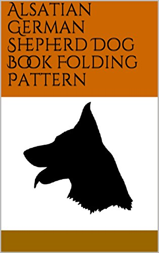 Alsatian German Shepherd Dog Book Folding Pattern (English Edition)