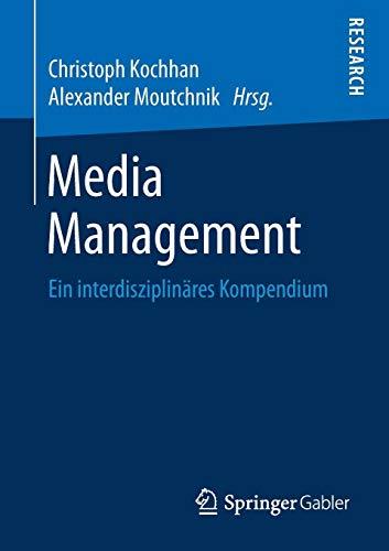 Media Management: Ein interdisziplinäres Kompendium
