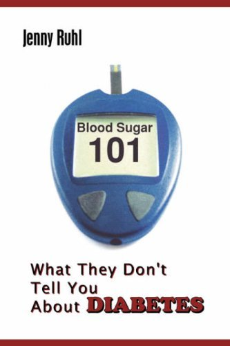 By Jenny Ruhl - Blood Sugar 101: What They Don't Tell You about Diabetes (3/15/08) ebook