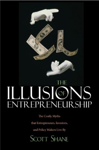 Amazon the illusions of entrepreneurship ebook scott a the illusions of entrepreneurship by shane scott a fandeluxe Ebook collections