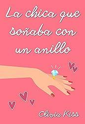 La chica que soñaba con un anillo (Chicas Magazine nº 1) (Spanish Edition