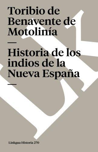 Historia de los indios de la Nueva Espa????a Memoria Spanish Edition by Toribio de Benavente de Motolin????a 2014-01-01: Amazon.es: Toribio de Benavente de Motolin????a: Libros