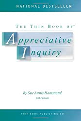 The Thin Book of Appreciative Inquiry (3rd Edition) (Thin Book Series)