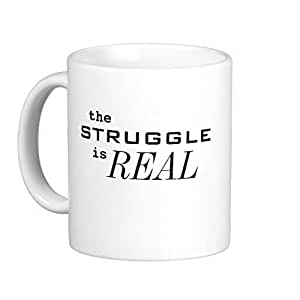 louDEING The Struggle is REAL Classic White Coffee Mug