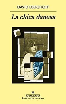 La chica Danesa (Panorama de narrativas) de [Ebershoff, David]