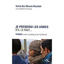 Je prendrai les armes s'il le faut... (Témoignage) (French Edition)